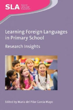 Learning Foreign Languages in Primary School: Research Insights (Paperback)