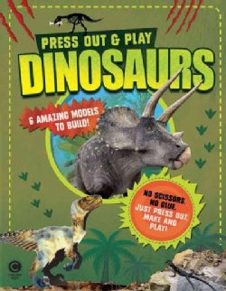 Press Out & Play Dinosaurs: Make Six Exciting Press-Out Dinosaurs, Then Get Together with Your Friends to Create ... (Paperback)