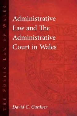 Administrative Law and the Administrative Court in Wales (Hardcover)