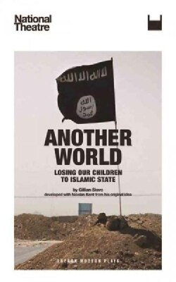 Another World: Losing Our Children to Islamic State (Paperback)
