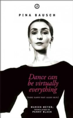 Pina Bausch: Dance, Dance, Otherwise We Are Lost (Paperback)