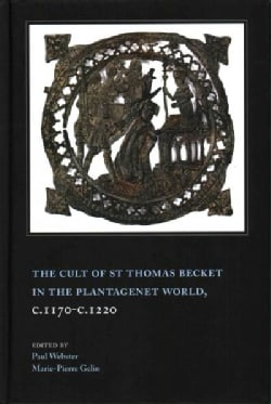 The Cult of St Thomas Becket in the Plantagenet World, c.1170-c.1220 (Hardcover)