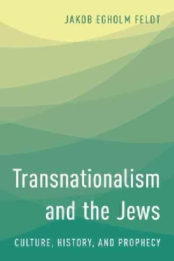 Transnationalism and the Jews: Culture, History and Prophecy (Hardcover)
