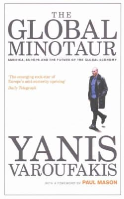 The Global Minotaur: America, Europe and the Future of the Global Economy (Paperback)