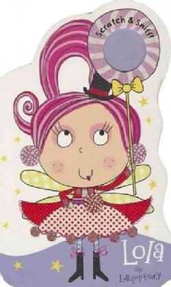Fairies Scratch & Sniff! Lola the Lollipop Fairy (Board book)