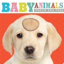 Baby Animals Touch and Feel (Board book)