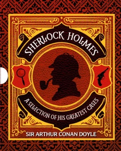 Sherlock Holmes: A Selection of His Greatest Cases (Hardcover)