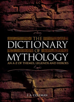 The Dictionary of Mythology (Hardcover)