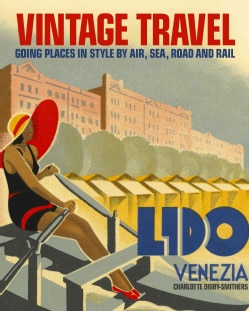 Vintage Travel Posters: Going Places in Style (Hardcover)