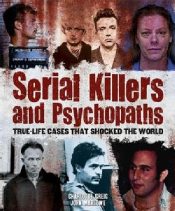 Serial Killers and Psychopaths: True-life Cases That Shocked the World (Paperback)