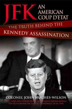 JFK: An American Coup D'etat: The Truth Behind the Kennedy Assassination (Paperback)