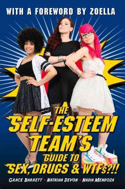 The Self-esteem Team's Guide to Sex, Drugs & Wtfs!? (Paperback)