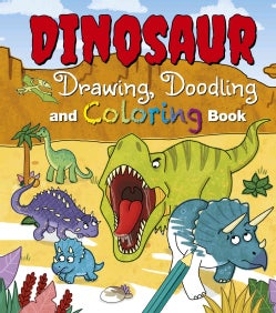 Dinosaur Drawing, Doodling and Coloring Book (Paperback)