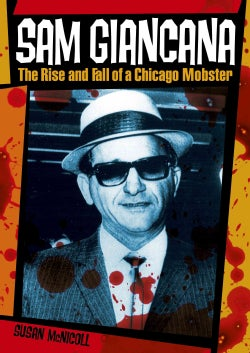 Sam Giancana: The Rise and Fall of a Chicago Mobster (Paperback)