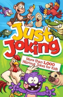 Just Joking: More Than 1,000 Hilarious Jokes for Kids (Paperback)