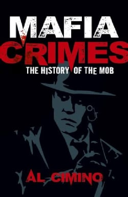 Mafia Crimes: The History of the Mob (Paperback)