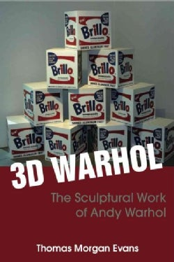 3D Warhol: Andy Warhol and Sculpture (Paperback)
