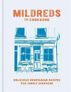 Mildreds The Cookbook: Delicious Vegetarian Recipes for Simply Everyone (Hardcover)