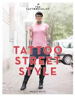 The Tattoorialist: Tattoo Street Style (Paperback)