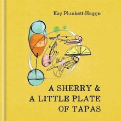 A Sherry & A Little Plate of Tapas (Hardcover)