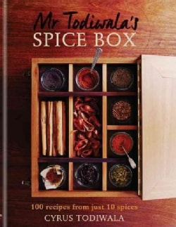 Mr Todiwala's Spice Box: 120 Recipes With Just 10 Spices (Hardcover)
