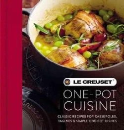 Le Creuset One-Pot Cuisine: Classic Recipes for Casseroles, Tagines & Simple One-pot Dishes (Hardcover)