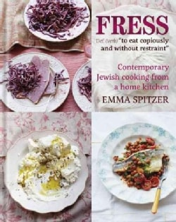 Fress: Bold Flavors from a Jewish Kitchen (Hardcover)