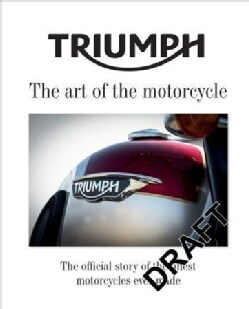 Triumph Motorcycles: The Art of the Motorcycle (Hardcover)