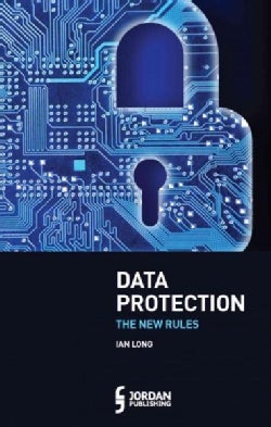 Data Protection: The New Rules (Paperback)