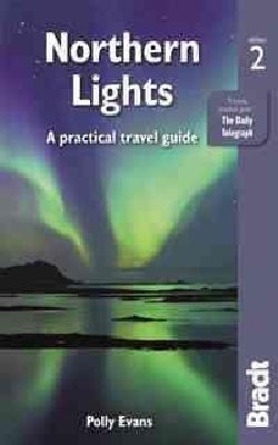 Bradt Northern Lights: A Practical Travel Guide (Paperback)