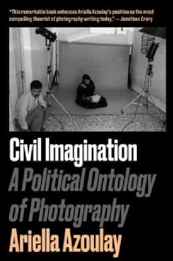 Civil Imagination: A Political Ontology of Photography (Paperback)