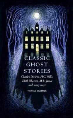 Classic Ghost Stories: Spooky Tales to Read at Christmas (Hardcover)