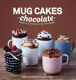 Mug Cakes: Chocolate: Ready in Two Minutes in the Microwave! (Hardcover)
