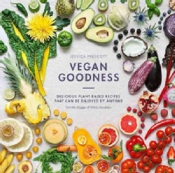 Vegan Goodness: Delicious Plant-Based Recipes That Can Be Enjoyed Everyday (Hardcover)