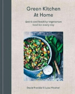 Green Kitchen at Home: Quick and Healthy Vegetarian Food for Every Day (Hardcover)