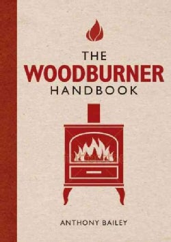 The Woodburner Handbook: A Practical Guide to Getting the Best from Your Stove (Paperback)