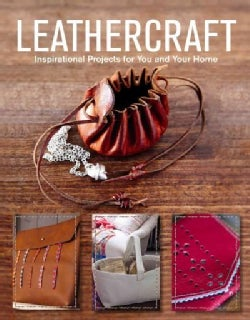 Leathercraft: Inspirational Projects for You and Your Home (Paperback)