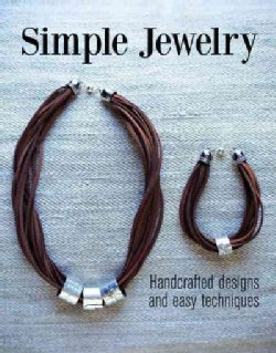 Simple Jewelry: Handcrafted Designs and Easy Techniques (Paperback)