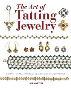 The Art of Tatting Jewelry: Exquisite Lace and Bead Designs (Paperback)