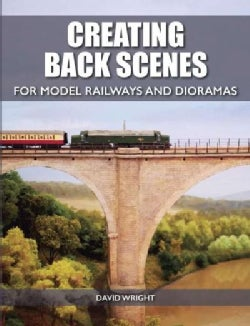 Creating Back Scenes for Model Railways and Dioramas (Paperback)