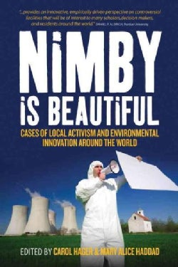 NIMBY Is Beautiful: Cases of Local Activism and Environmental Innovation Around the World (Paperback)