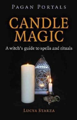 Candle Magic: A Witch's Guide to Spells and Rituals (Paperback)