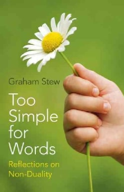 Too Simple for Words: Reflections on Non-Duality (Paperback)