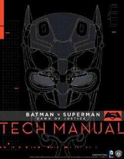 Batman V Superman Dawn of Justice Tech Manual (Hardcover)