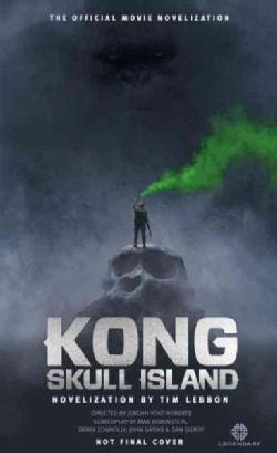 Kong Skull Island: The Official Movie Novelization (Paperback)