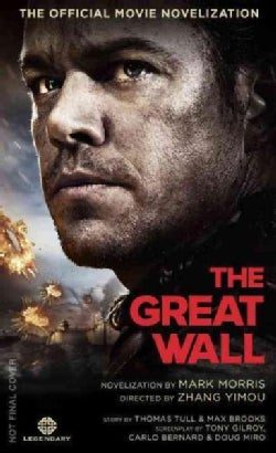 The Great Wall: The Official Movie Novelization (Paperback)