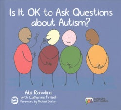 Is It Ok to Ask Questions About Autism? (Hardcover)