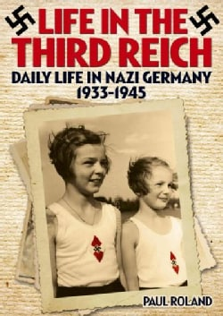 Life in the Third Reich: Daily Life in Nazi Germany 1933-1945 (Paperback)