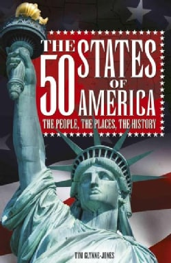 The 50 States of America: The People, the Places, the History (Hardcover)