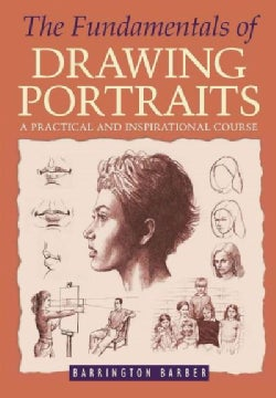 The Fundamentals of Drawing Portraits: A Practical and Inspirational Course (Paperback)